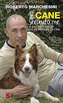 """L'etologo Roberto Marchesini: """"vi racconto quello che ho imparato sui cani""""..."""