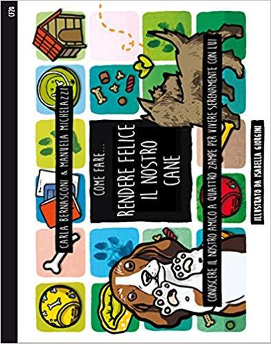 Il libro della settimana: come fare felice il nostro cane!